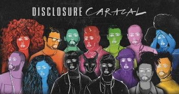 Caracal, Disclosure, Hourglass, Lion Babe