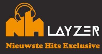 Nieuwste Hits, dj, producers, LAYZER