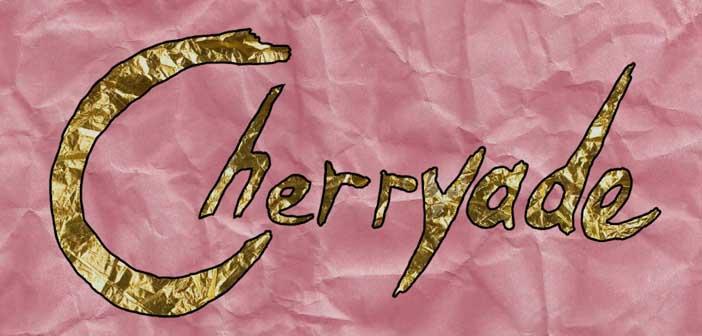 Cherryade, Fractured Fairytales